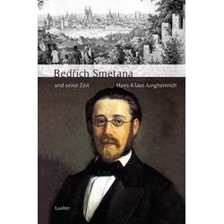 Bedrich Smetana und seine Zeit als Buch von Hans-Klaus Jungheinrich