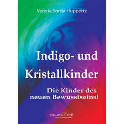 Indigo- und Kristallkinder: eBook von Verena Soreia Huppertz