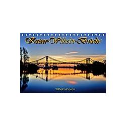 Kaiser-Wilhelm-Brücke Wilhelmshaven (Tischkalender 2021 DIN A5 quer)