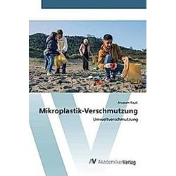 Mikroplastik-Verschmutzung. Anupam Rajak  - Buch