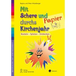 Mit Schere und Papier durchs Kirchenjahr als Buch von Regina Hitzelberger
