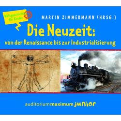 Die Neuzeit: von der Renaissance bis zur Industrialisierung