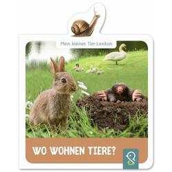 Mein kleines Tier-Lexikon Wo wohnen die Tiere?