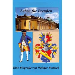 Leben für Preußen als Buch von Walther Rohdich