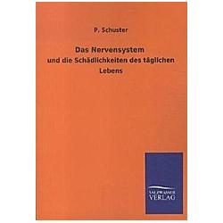 Das Nervensystem. P. Schuster  - Buch