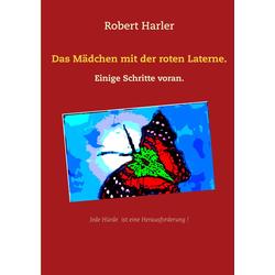Das Mädchen mit der roten Laterne. als Buch von Robert Harler