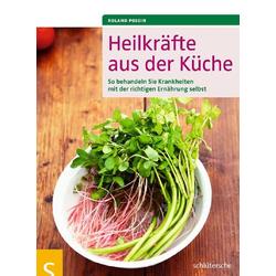 Heilkräfte aus der Küche: Buch von Roland Possin