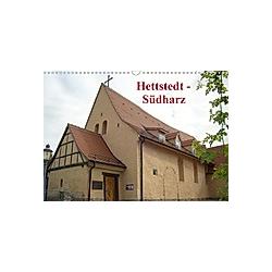Hettstedt Südharz (Wandkalender 2021 DIN A3 quer) - Kalender