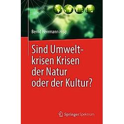 Sind Umweltkrisen Krisen der Natur oder der Kultur? - Buch
