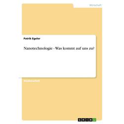Nanotechnologie - Was kommt auf uns zu?: Buch von Patrik Egeler