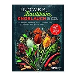 Ingwer, Basilikum, Knoblauch & Co.