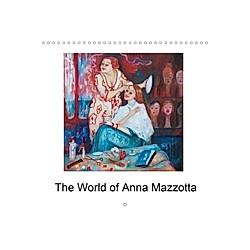 The World of Anna Mazzotta (Wall Calendar 2021 300 × 300 mm Square)