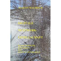 Digitale Netzwerkgesellschaft als Buch von Martin Malirsch