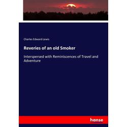 Reveries of an old Smoker als Buch von Charles Edward Lewis