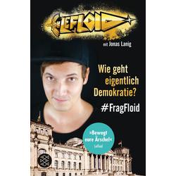 Wie geht eigentlich Demokratie? #FragFloid als Taschenbuch von LeFloid/ Jonas Lanig