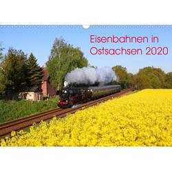 Eisenbahnen in Ostsachsen 2020 (Wandkalender 2020 DIN A3 quer)