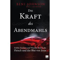 Die Kraft des Abendmahls: Buch von Beni Johnson
