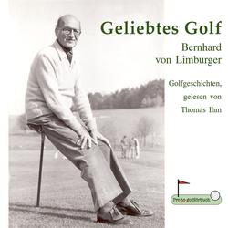 Geliebtes Golf als Hörbuch Download von Bernhard von Limburger