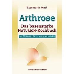 Arthrose - Das basenstarke NATURION-Kochbuch