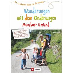 Wanderungen mit dem Kinderwagen Münchner Umland als Buch von Robert Theml