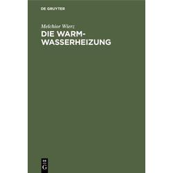 Die Warmwasserheizung als Buch von Melchior Wierz