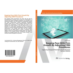Keeping Pace With Firm Growth By Adjusting CRM Procedures als Buch von Lisa Armstark