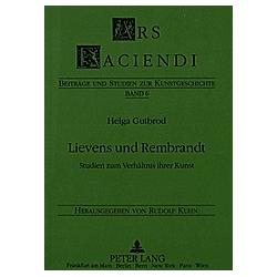 Lievens und Rembrandt. Helga Gutbrod  - Buch