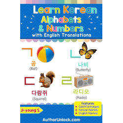 Learn Korean Alphabets & Numbers (Korean for Kids #1): eBook von Ji-young S.