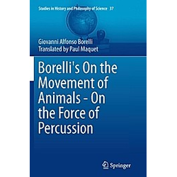 Borelli's On the Movement of Animals - On the Force of Percussion. Giovanni Alfonso Borelli  - Buch