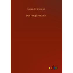 Der Jungbrunnen: Buch von Alexander Duncker