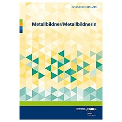Metallbildner / Metallbildnerin - Buch
