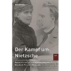 Der Kampf um Nietzsche. Nils Fiebig  - Buch