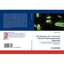 The Response of E. coli to the Biocide Polyhexamethylene Biguanide als Buch von Michael Allen
