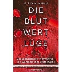 Die Blutwertlüge. Miryam Muhm  - Buch