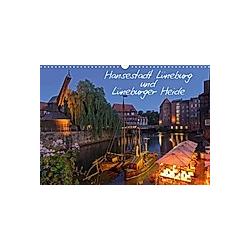 Hansestadt Lüneburg und Lüneburger Heide (Wandkalender 2021 DIN A3 quer)