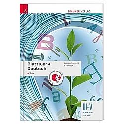 Blattwerk Deutsch - Texte  III-V HLW/HLM/HLK/HLT. Johannes Gaisböck  Iris Pallauf-Hiller  - Buch