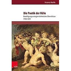 Die Poetik der Fülle. Victoria Niehle  - Buch
