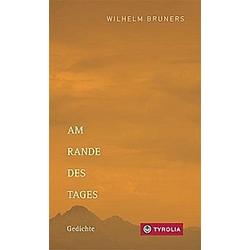 Am Rande des Tages. Wilhelm Bruners  - Buch