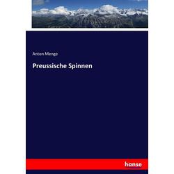 Preussische Spinnen als Buch von Anton Menge
