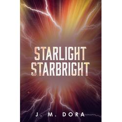 Starlight Starbright: eBook von J M Dora