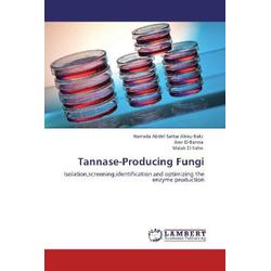 Tannase-Producing Fungi als Buch von Hamada Abdel-Sattar Abou-Bakr/ Amr El-Banna/ Malak El-Sahn
