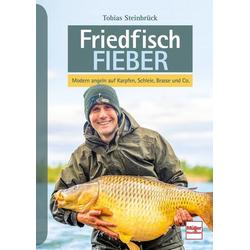 Friedfisch-Fieber als Buch von Tobias Steinbrück