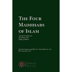 The Four Madhhabs of Islam als Buch von Abdalhaqq Bewley/ Aisha Bewley/ Yasin Dutton