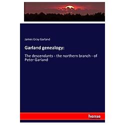 Garland genealogy:. James Gray Garland  - Buch