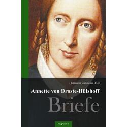 Annette von Droste-Hülshoff. Briefe als Buch von Annette von Droste-Hülshoff
