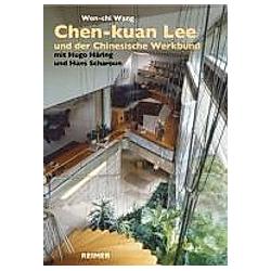Chen-kuan Lee (1914-2003) und der Chinesische Werkbund. Wen-chi Wang  - Buch