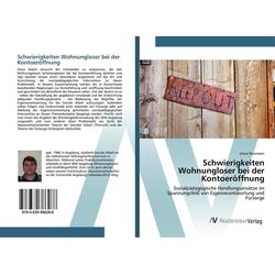 Schwierigkeiten Wohnungloser bei der Kontoeröffnung als Buch von Josua Neumann