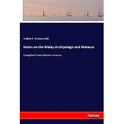 Notes on the Malay Archipelago and Malacca. Willem P. Groeneveldt  - Buch