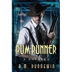 Rum Runner als Buch von A. M. Dunnewin
