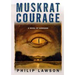 Muskrat Courage: eBook von Philip Lawson